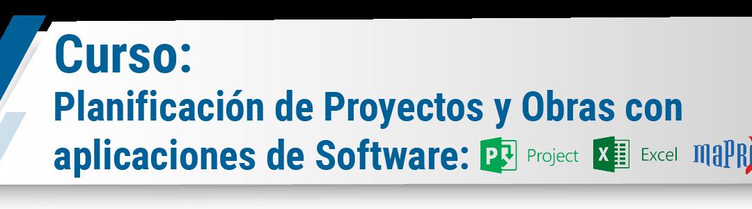 Curso: Planificación de Proyectos y Obras con aplicaciones de software. Enfoque Internacional (Ms Project®, Excel® y MaPreX®) – Online